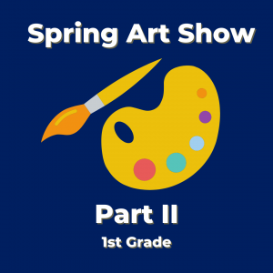 Spring Art Show: Part II