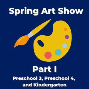 Spring Art Show: Part I