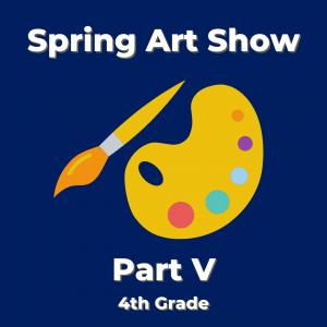 Spring Art Show: Part V